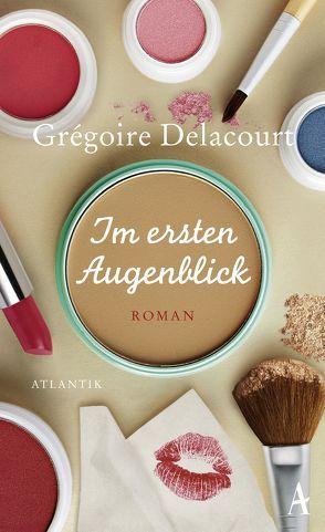 Im ersten Augenblick von Delacourt,  Grégoire, Steinitz,  Claudia