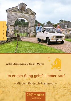 Im ersten Gang geht´s immer rauf von Meyer,  Jens F., Steinemann,  Anke