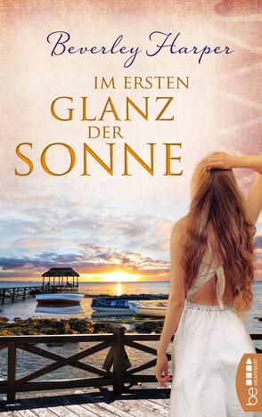 Im ersten Glanz der Sonne von Harper,  Beverley, Ritterbach,  Barbara