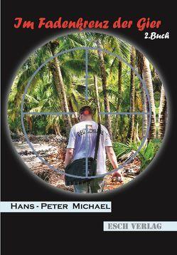 Im Fadenkreuz der Gier von Michael,  Hans-Peter
