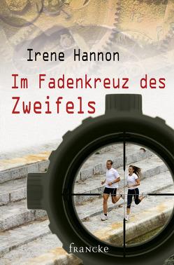 Im Fadenkreuz des Zweifels von Dziewas,  Dorothee, Hannon,  Irene