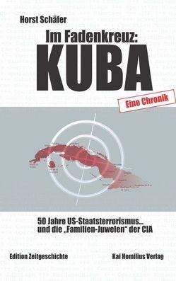 Im Fadenkreuz: Kuba von Schaefer,  Horst