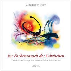 Im Farbenrausch des Göttlichen von Kopp,  Zensho W.