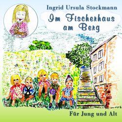 Im Fischerhaus am Berg von Stockmann,  Ingrid Ursula