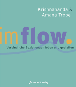 Im Flow von Trobe,  Amana, Trobe,  Krishnananda