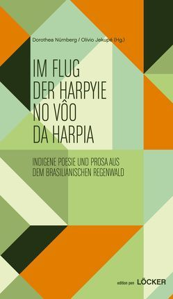 Im Flug der Harpyie von Jekupé,  Olìvio, Nürnberg,  Dorothea