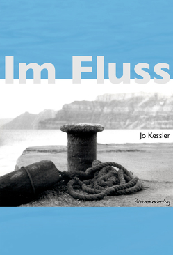 Im Fluss von Kessler,  Jo, Kessler,  Joachim
