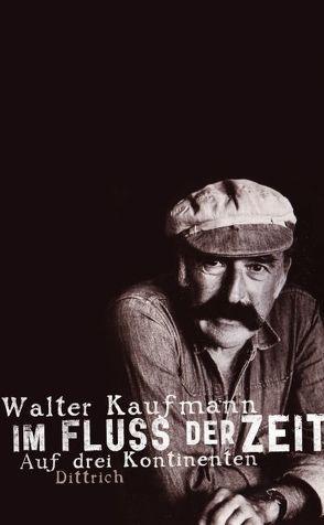 Im Fluss der Zeit von Kaufmann,  Walter