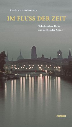 Im Fluss der Zeit von Steinmann,  Carl-Peter