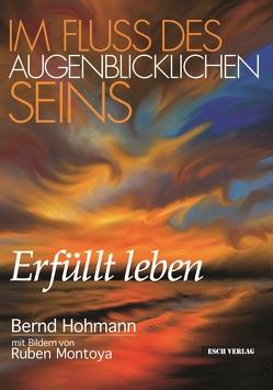 Im Fluss des augenblicklichen Seins von Hohmann,  Bernd
