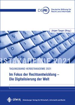 Im Fokus der Rechtsentwicklung – Die Digitalisierung der Welt von Taeger,  Jürgen