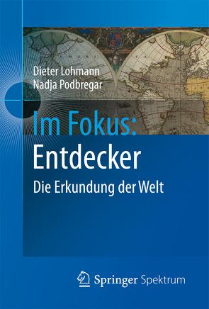 Im Fokus: Entdecker von Lohmann,  Dieter, Podbregar,  Nadja