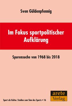 Im Fokus sportpolitischer Aufklärung von Güldenpfennig,  Sven