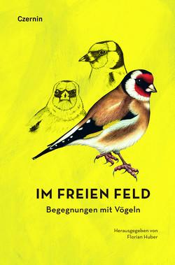 Im freien Feld von Huber,  Florian