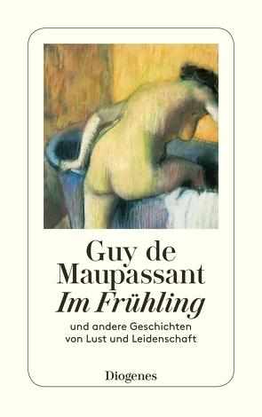 Im Frühling von Maupassant,  Guy de, Vring,  Georg von der, Widmer,  Walter
