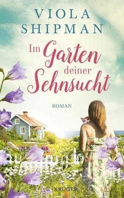 Im Garten deiner Sehnsucht von Nirschl,  Anita, Shipman,  Viola