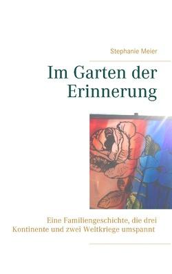 Im Garten der Erinnerung von Meier,  Stephanie