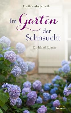 Im Garten der Sehnsucht (eBook) von Morgenroth,  Dorothea