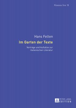 Im Garten der Texte von Andraschik,  Franziska, Felten,  Hans