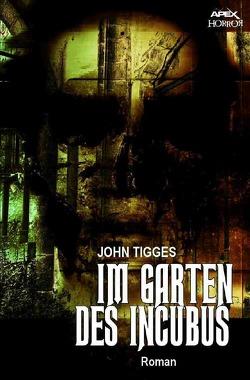 IM GARTEN DES INCUBUS von Tigges,  John
