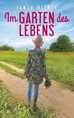 Im Garten des Lebens von Heinze,  Tanja