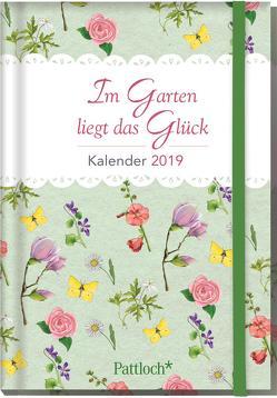 Im Garten liegt das Glück – Buchkalender 2019 von Jäger,  Katja