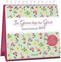 Im Garten liegt das Glück – Wochen-Kalender 2019 von Jäger,  Katja, Pfendtner,  Ingrid