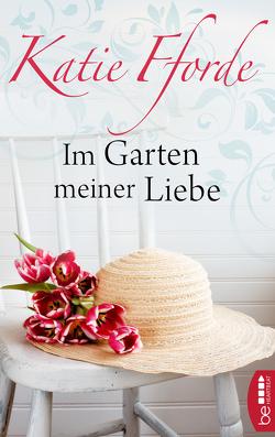 Im Garten meiner Liebe von Fforde,  Katie, Krane-Müschen,  Ingrid