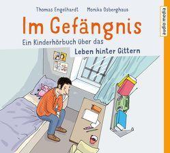 Im Gefängnis von Bittner,  Dagmar, Engelhardt,  Thomas, Jablonka,  Christoph, Osberghaus,  Monika, Veit,  Peter