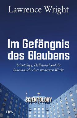 Im Gefängnis des Glaubens von Gebauer-Lippert,  Stephan, Wright,  Lawrence