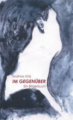 Im Gegenüber – Ein Bilderbuch von Grilj,  Mathias
