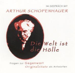 Im Gespräch mit Arthur Schopenhauer von Belwe,  Andreas, Hetzmannseder,  Peter