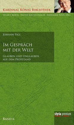 Im Gespräch mit der Welt von Figl,  Johann, Kirchschläger,  Walter