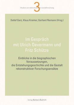 Im Gespräch mit Ulrich Oevermann und Fritz Schütze von Garz,  Detlef, Kraimer,  Klaus, Riemann,  Gerhard