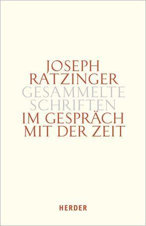 Im Gespräch mit der Zeit von Ratzinger,  Joseph