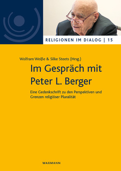 Im Gespräch mit Peter L. Berger von Steets,  Silke, Weisse,  Wolfram
