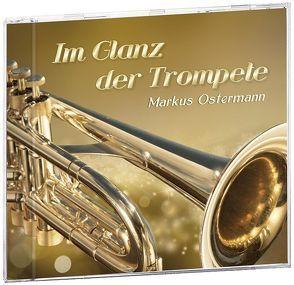 Im Glanz der Trompete von Ostermann,  Markus
