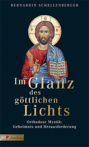 Im Glanz des göttlichen Lichts von Schellenberger,  Bernardin