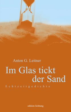 Im Glas tickt der Sand von Leitner,  Anton G.