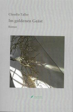 Im goldenen Geäst von Taller,  Claudia