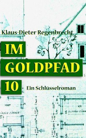 Im Goldpfad 10 von Regenbrecht,  Klaus-Dieter