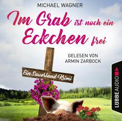 Im Grab ist noch ein Eckchen frei von Wagner,  Michael, Zarbock,  Armin