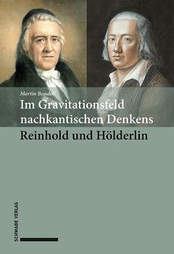 Im Gravitationsfeld nachkantischen Denkens: Reinhold und Hölderlin von Bondeli,  Martin