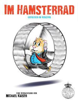 Im Hamsterrad von Kaiser,  Michael