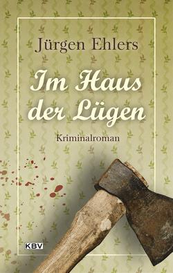Im Haus der Lügen von Ehlers,  Jürgen