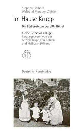 Im Hause Krupp von Murauer-Ziebach,  Waltraud, Pielhoff,  Stephen