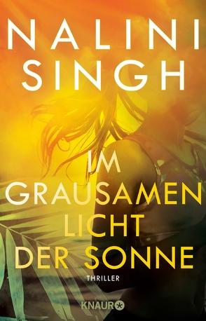 Im grausamen Licht der Sonne von Naumann,  Katharina, Singh,  Nalini