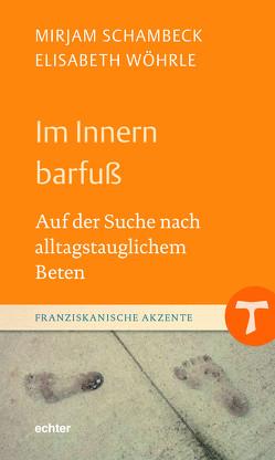 Im Innern barfuß von Schambeck,  Mirjam, Wöhrle,  Elisabeth