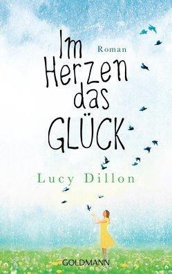 Im Herzen das Glück von Dillon,  Lucy, Franz,  Claudia