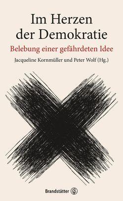 Im Herzen der Demokratie von Kornmüller,  Jacqueline, Wolf,  Peter